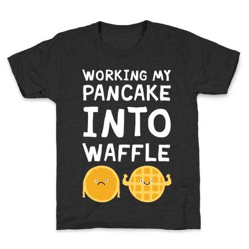 Working My Pancake Into Waffle Kids T-Shirt
