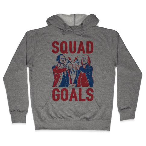 Squad Goals George Washington & Benjamin Franklin (cmyk) Hooded Sweatshirt