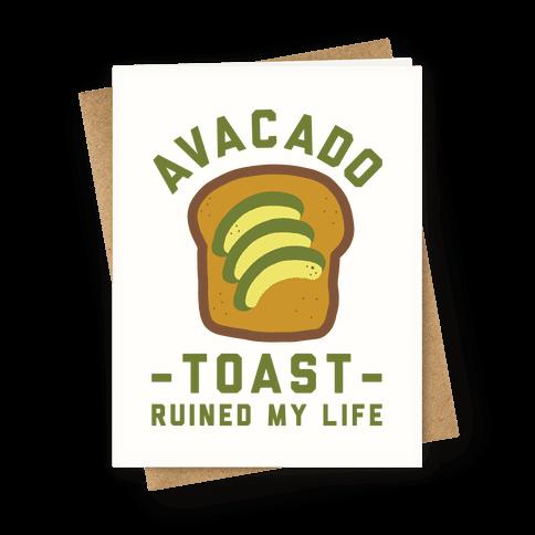 Avocado Toast Ruined My Life Greeting Card