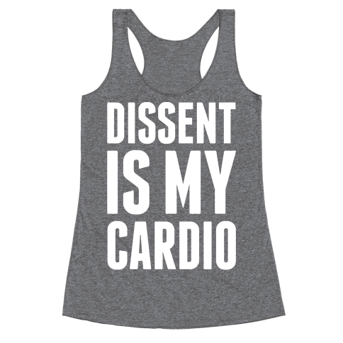 Dissent Is My Cardio Racerback Tank Top