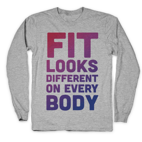 Fit Looks Different On Every Body Long Sleeve T-Shirt