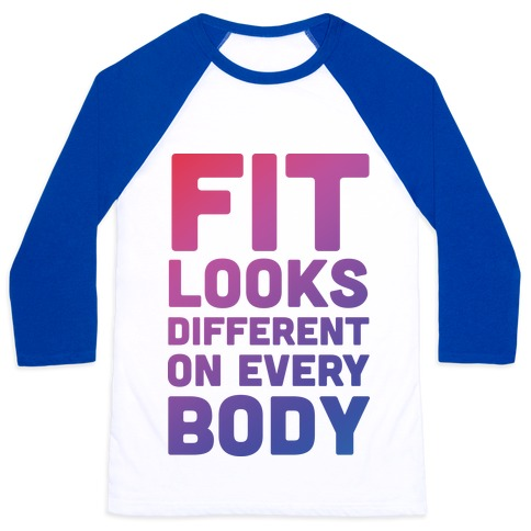 Fit Looks Different On Every Body Baseball Tee