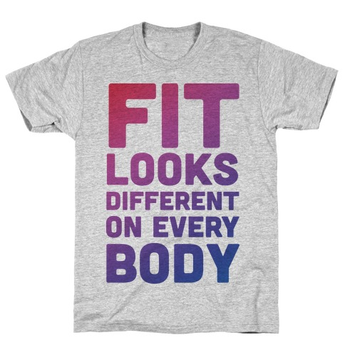 Fit Looks Different On Every Body T-Shirt