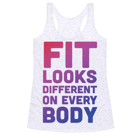Fit Looks Different On Every Body Racerback Tank Top