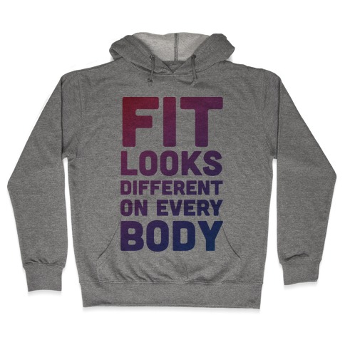 Fit Looks Different On Every Body Hooded Sweatshirt