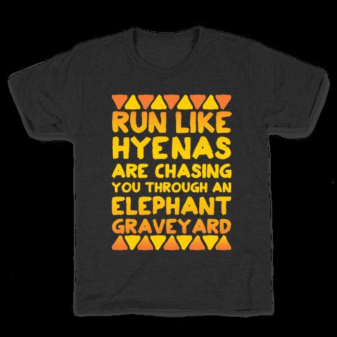 Run Like Hyenas Are Chasing You Through an Elephant Graveyard Kids T-Shirt