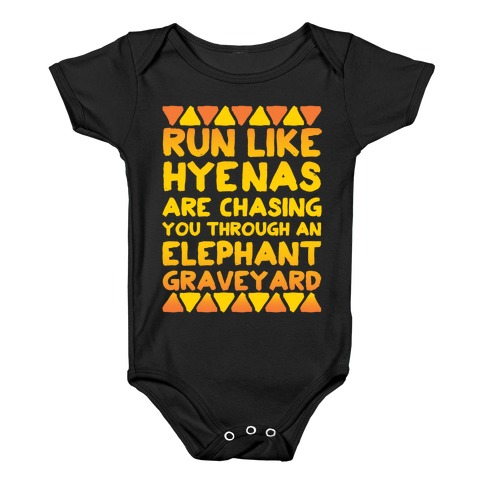 Run Like Hyenas Are Chasing You Through an Elephant Graveyard Baby Onesy