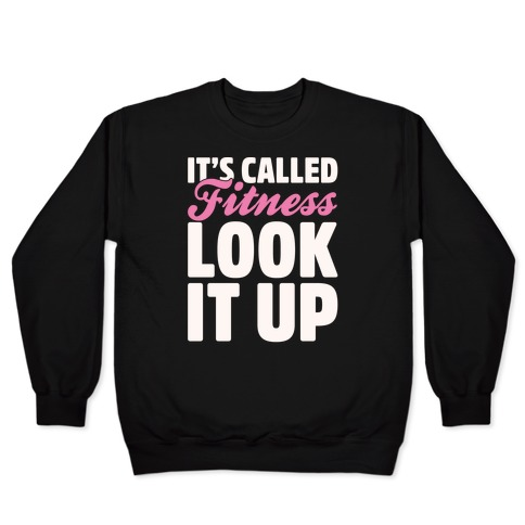It's Called Fitness Look It Up White Print Pullover