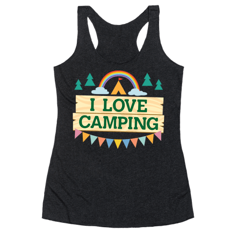 I Love Camping (Pocket Camp Parody) Racerback Tank Top