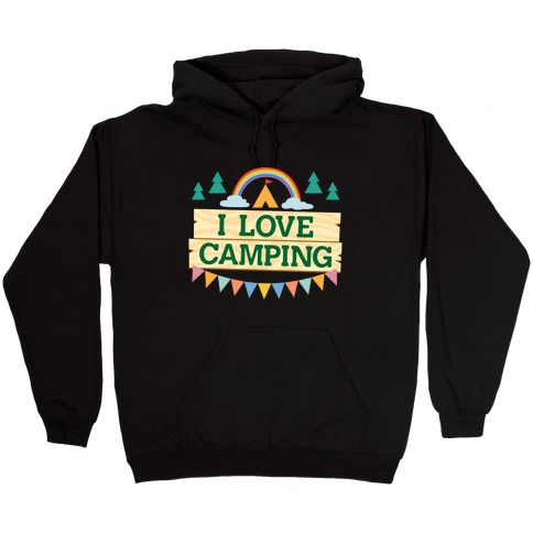 I Love Camping (Pocket Camp Parody) Hooded Sweatshirt