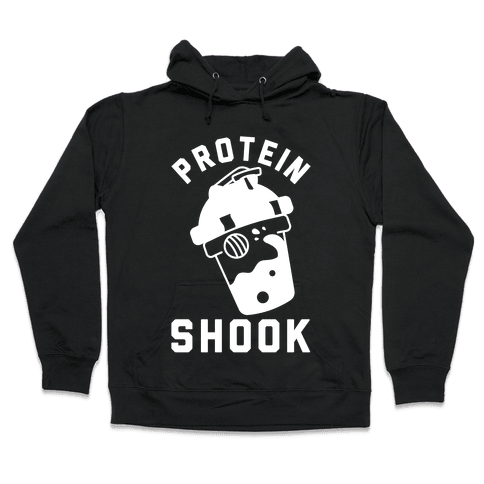 Protein Shook Hooded Sweatshirt