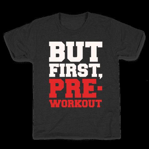 But First Pre-Workout White Print Kids T-Shirt