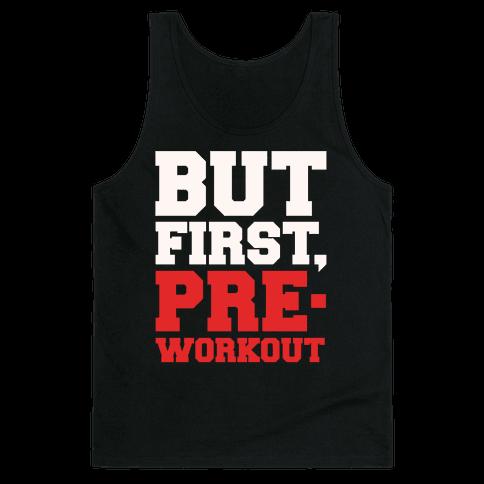 But First Pre-Workout White Print Tank Top