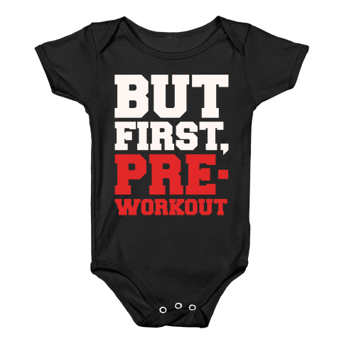 But First Pre-Workout White Print Baby Onesy