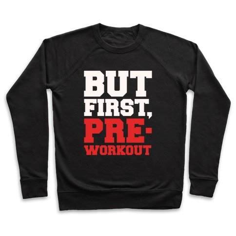 But First Pre-Workout White Print Pullover