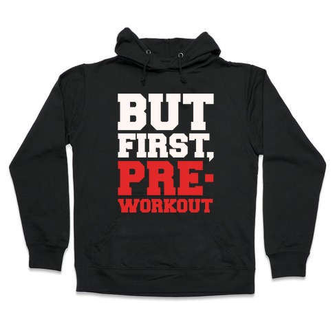 But First Pre-Workout White Print Hooded Sweatshirt