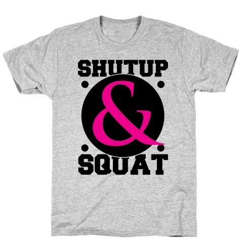 Shutup and Squat T-Shirt