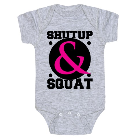 Shutup and Squat Baby Onesy