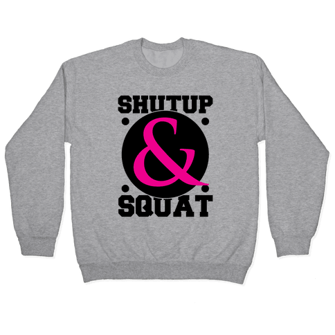 Shutup and Squat Pullover