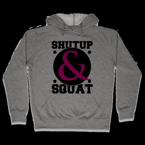 Shutup and Squat Hooded Sweatshirt