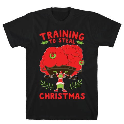 Training to Steal Christmas T-Shirt