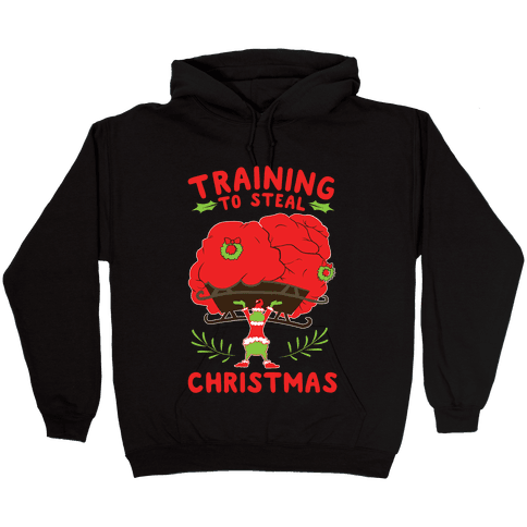 Training to Steal Christmas Hooded Sweatshirt