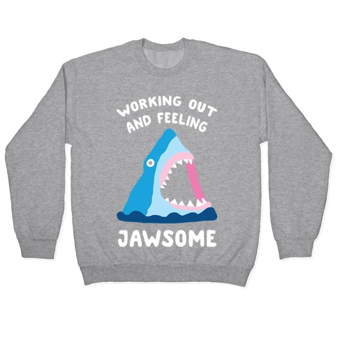 Working Out And Feeling Jawsome Pullover
