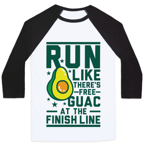 Run Like There's Free Guac Baseball Tee