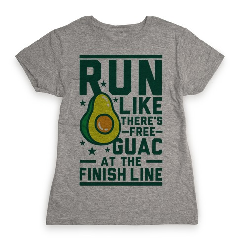 Run Like There's Free Guac Womens T-Shirt