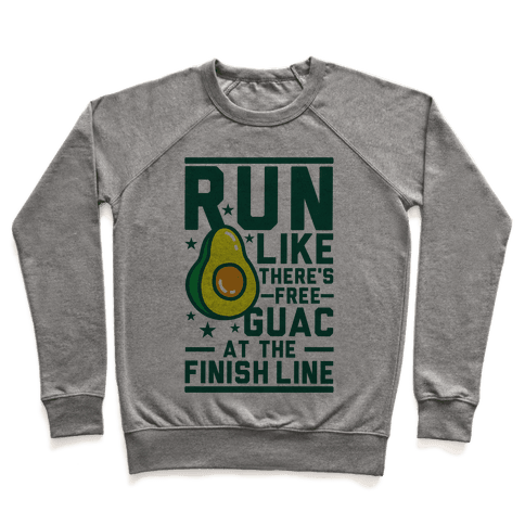 Run Like There's Free Guac Pullover