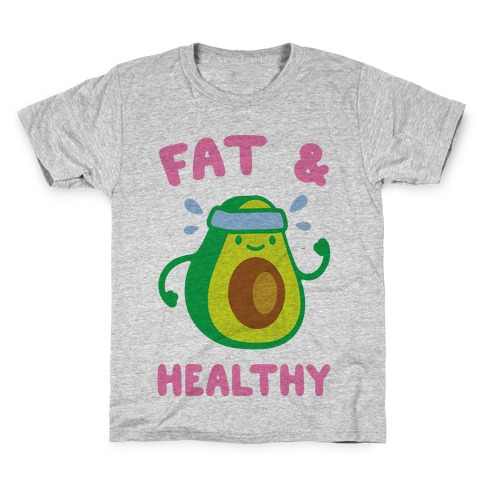Fat And Healthy Kids T-Shirt
