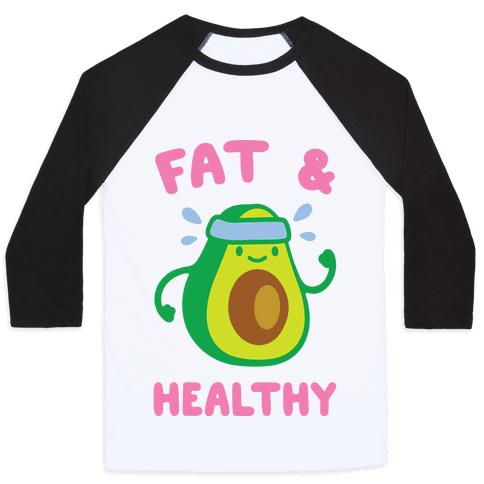 Fat And Healthy Baseball Tee