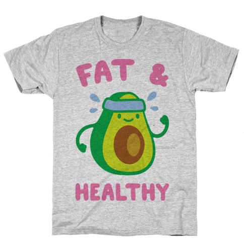 Fat And Healthy Mens T-Shirt