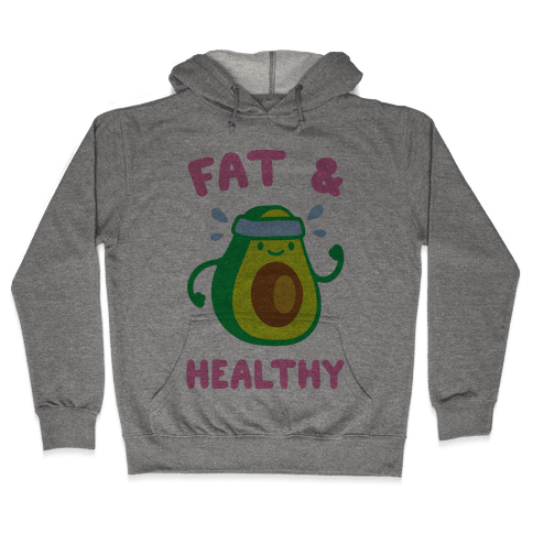 Fat And Healthy Hooded Sweatshirt
