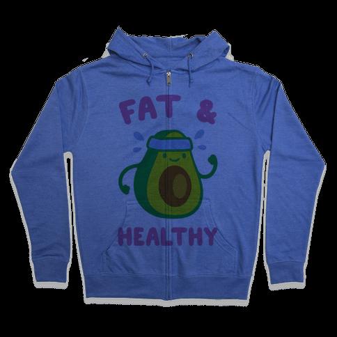 Fat And Healthy Zip Hoodie