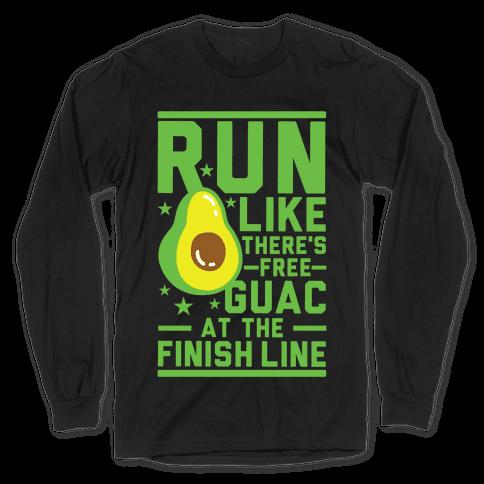 Run Like There's Free Guac Long Sleeve T-Shirt