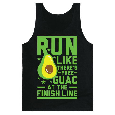 Run Like There's Free Guac Tank Top