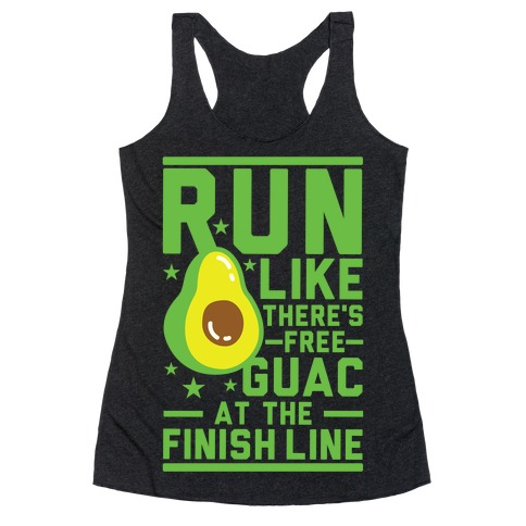 Run Like There's Free Guac Racerback Tank Top