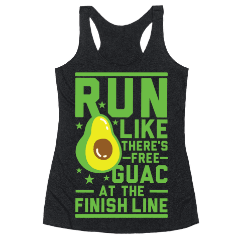 Run Like Theres Free Guac