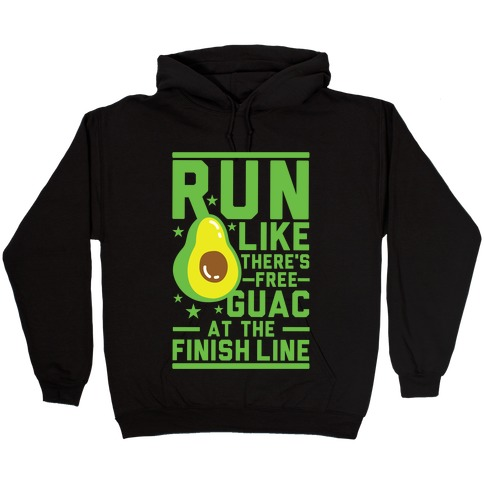 Run Like There's Free Guac Hooded Sweatshirt