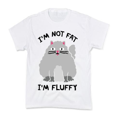 I'm Not Fat I'm Fluffy Cat Kids T-Shirt