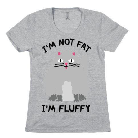 I'm Not Fat I'm Fluffy Cat Womens T-Shirt