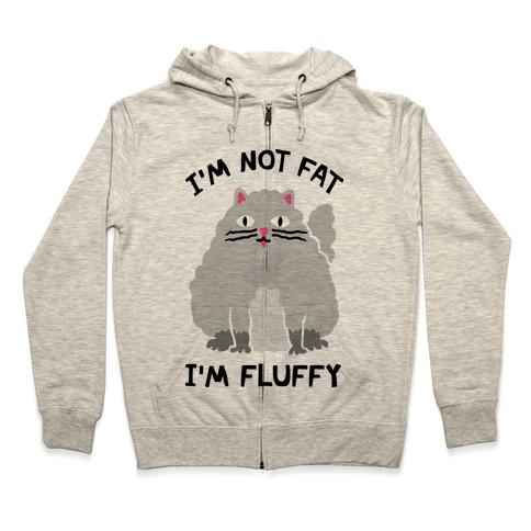 I'm Not Fat I'm Fluffy Cat Zip Hoodie