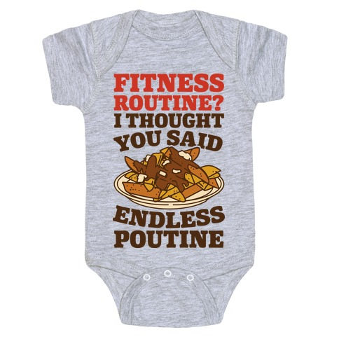 Fitness Routine? I Thought You Said Endless Poutine Baby Onesy