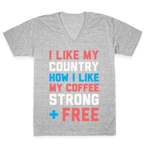 I Like My Country How I Like My Coffee Strong & Free (White) V-Neck Tee Shirt
