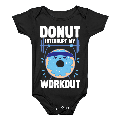 Donut Interrupt My Workout Baby Onesy