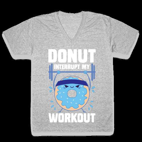 Donut Interrupt My Workout V-Neck Tee Shirt