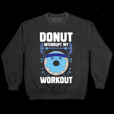 Donut Interrupt My Workout Pullover