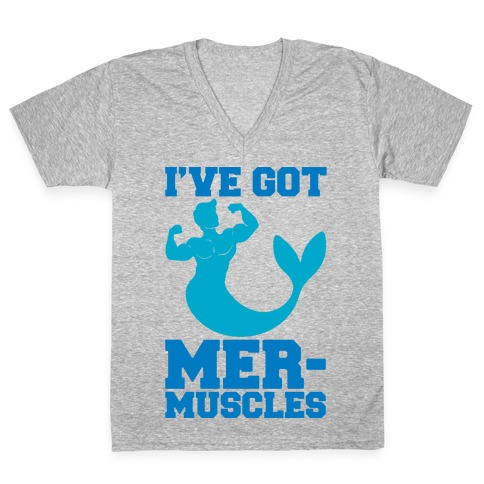 I've Got Mer-Muscles V-Neck Tee Shirt