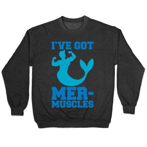 I've Got Mer-Muscles Pullover